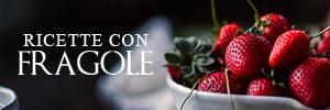 Ricette con fragole
