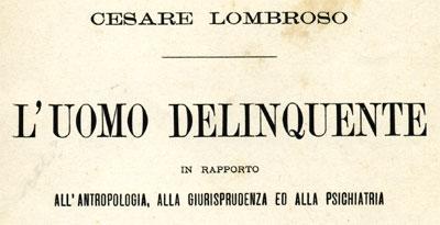 L'uomo delinquente di Cesare Lombroso