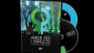 Amiche per l'Abruzzo ora in dvd